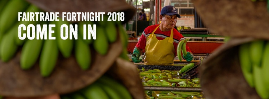 180201 Fairtrade Fortnight 2018 Come On In
